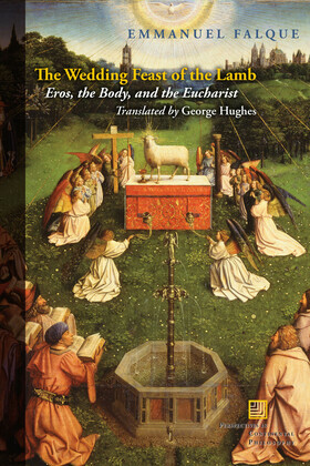 The Wedding Feast of the Lamb: Eros, the Body, and the Eucharist