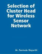 Selection of Cluster Head for Wireless Sensor Network
