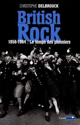 British rock. 1956-1964 : Le temps des pionniers