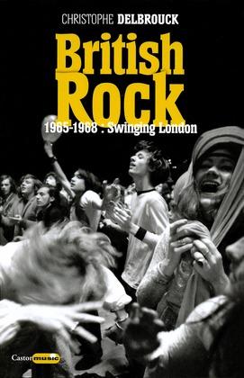 British Rock. 1965-1968 : Swinging London