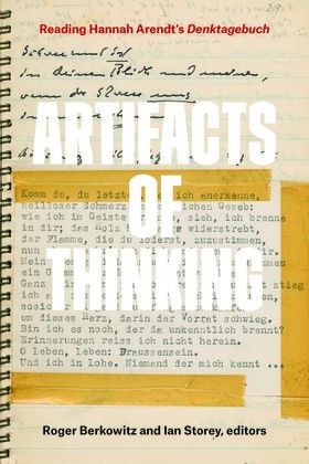 Artifacts of Thinking: Reading Hannah Arendt's Denktagebuch