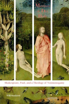 Members of His Body: Shakespeare, Paul, and a Theology of Nonmonogamy