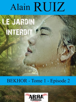 Le jardin interdit, tome 1, épisode 2 (Bekhor)