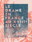 Le Drame en France au XVIIIe siècle