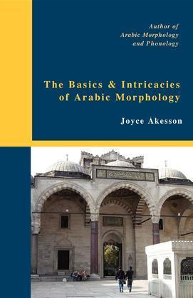 The Basics & Intricacies of Arabic Morphology
