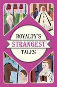 Royalty's Strangest Tales