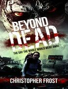 Beyond Dead: The Day the Whole World Went Away