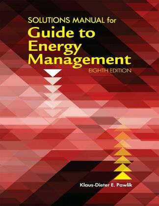 Solutions Manual for Guide to Energy Management, Eighth Edition
