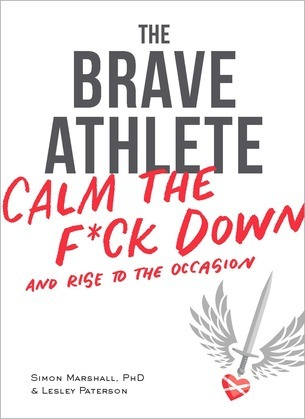The Brave Athlete: Calm the F*ck Down and Rise to the Occasion