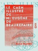Le Caen illustré de M. Eugène de Beaurepaire
