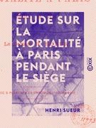Étude sur la mortalité à Paris pendant le siège