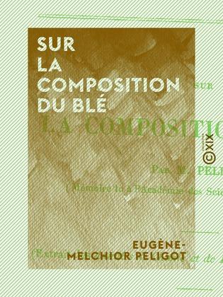 Sur la composition du blé