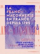 La Franc-Maçonnerie en France depuis 1725