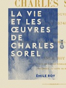 La Vie et les œuvres de Charles Sorel