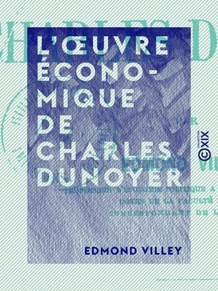 L'Œuvre économique de Charles Dunoyer