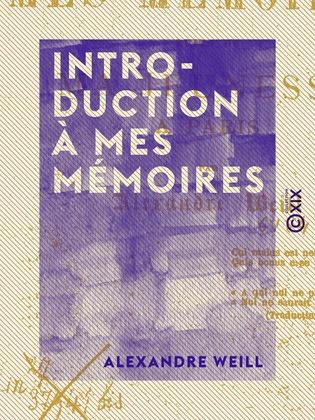 Introduction à mes mémoires