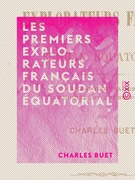Les Premiers Explorateurs français du Soudan équatorial