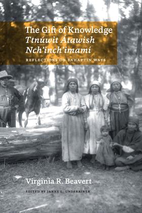 The Gift of Knowledge / Ttnuwit Atawish Nch?inch?imam?