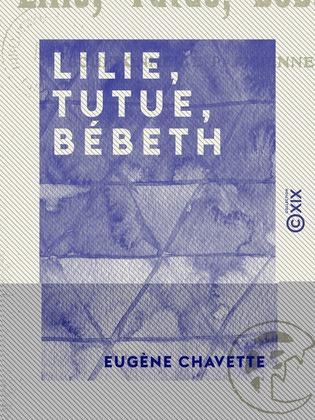 Lilie, Tutue, Bébeth