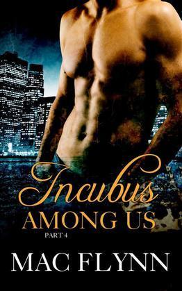 Incubus Among Us #4: Demon Paranormal Romance