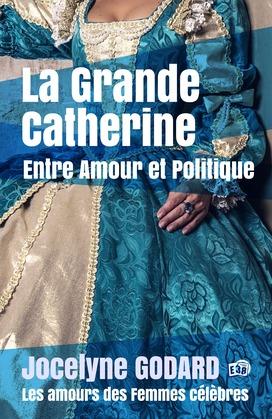 La Grande Catherine, Entre Amour et Politique