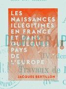 Les Naissances illégitimes en France et dans quelques pays de l'Europe