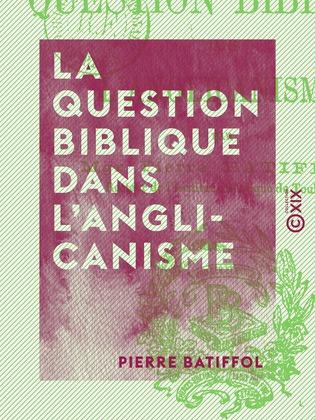 La Question biblique dans l'anglicanisme