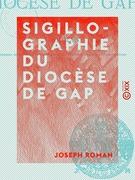 Sigillographie du diocèse de Gap