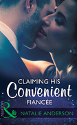 Claiming His Convenient Fiancée (Mills & Boon Modern)