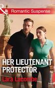 Her Lieutenant Protector (Mills & Boon Romantic Suspense) (Doctors in Danger, Book 3)
