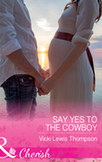 Say Yes To The Cowboy (Mills & Boon Cherish) (Thunder Mountain Brotherhood, Book 10)