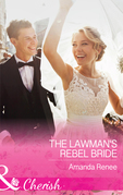 The Lawman's Rebel Bride (Mills & Boon Cherish) (Saddle Ridge, Montana, Book 1)