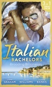 Italian Bachelors: Brooding Billionaires: Ravelli's Defiant Bride / Enthralled by Moretti / The Playboy's Proposition (Mills & Boon M&B)