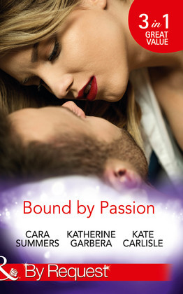 Bound By Passion: No Desire Denied / One More Kiss / Second-Chance Seduction (Mills & Boon By Request)