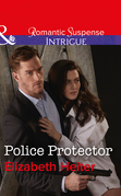 Police Protector (Mills & Boon Intrigue) (The Lawmen: Bullets and Brawn, Book 2)