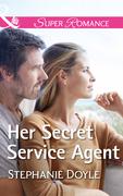 Her Secret Service Agent (Mills & Boon Superromance)