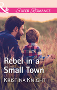 Rebel In A Small Town (Mills & Boon Superromance) (A Slippery Rock Novel, Book 2)