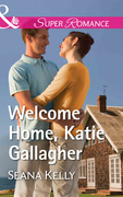 Welcome Home, Katie Gallagher (Mills & Boon Superromance)