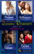 Modern Romance Collection: July 2017 Books 1 - 4: The Pregnant Kavakos Bride / The Billionaire's Secret Princess / Sicilian's Baby of Shame / The Secret Kept from the Greek (Mills & Boon e-Book Collections)
