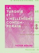 La Turquie et l'hellénisme contemporain