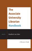 The Associate University Librarian Handbook: A Resource Guide