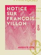 Notice sur François Villon