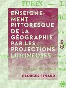Enseignement pittoresque de la géographie par les projections lumineuses