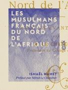 Les Musulmans français du nord de l'Afrique