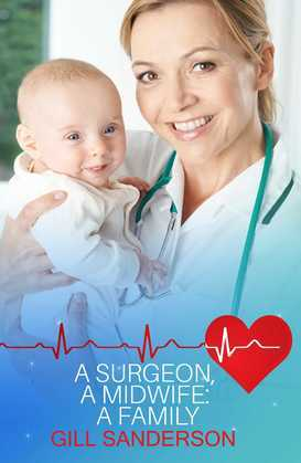 A Surgeon, A Midwife, A Family: A Heartwarming Medical Romance