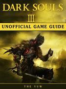 Dark Souls III Game Guide Unofficial