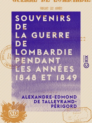 Souvenirs de la guerre de Lombardie pendant les années 1848 et 1849
