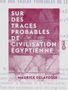 Sur des traces probables de civilisation égyptienne