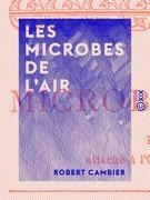 Les Microbes de l'air
