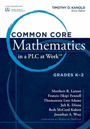 Common Core Mathematics in a PLC at Workââ??¢, Grades K-2